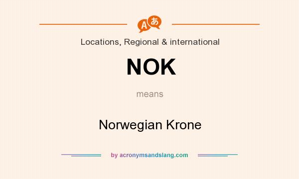 What does NOK mean? It stands for Norwegian Krone