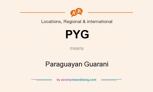 What does PYG mean? It stands for Paraguayan Guarani