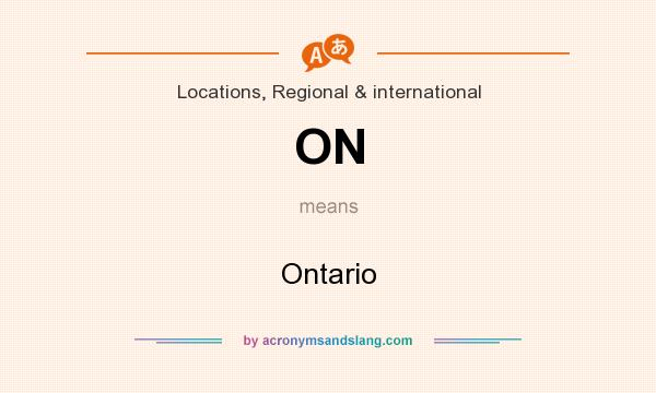 What does ON mean? It stands for Ontario