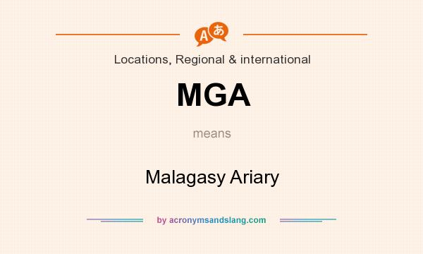 What does MGA mean? It stands for Malagasy Ariary