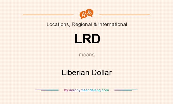What does LRD mean? It stands for Liberian Dollar