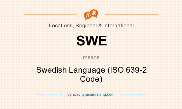 What does SWE mean? It stands for Swedish Language (ISO 639-2 Code)