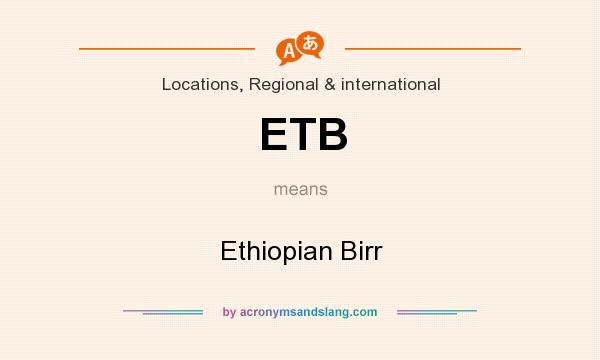 What does ETB mean? It stands for Ethiopian Birr