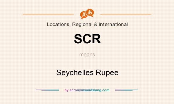 What does SCR mean? It stands for Seychelles Rupee