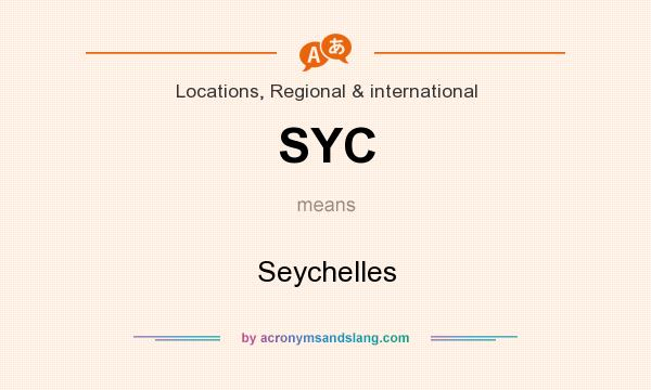 What does SYC mean? It stands for Seychelles