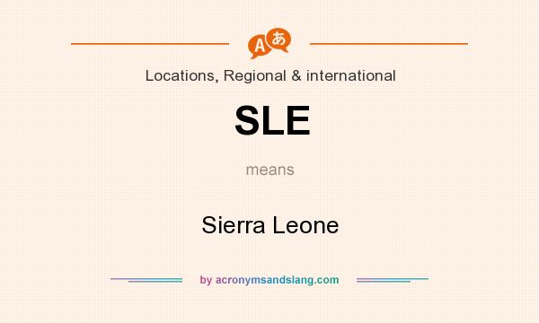 What does SLE mean? It stands for Sierra Leone