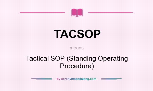 Tacsop  Tactical Sop Standing Operating Procedure In Undefined By