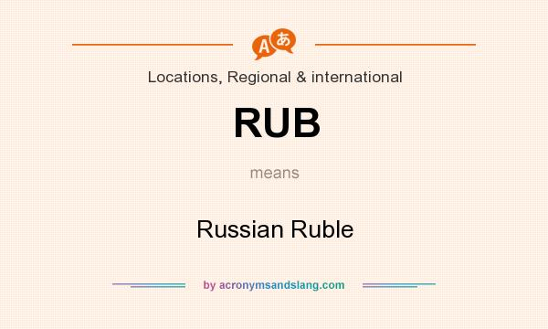 What does RUB mean? It stands for Russian Ruble