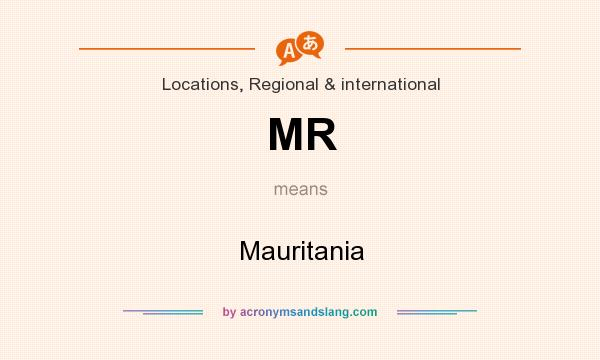 What does MR mean? It stands for Mauritania