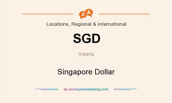 What does SGD mean? It stands for Singapore Dollar