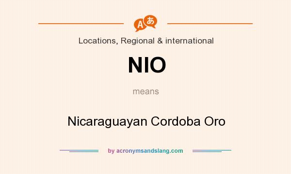 What does NIO mean? It stands for Nicaraguayan Cordoba Oro