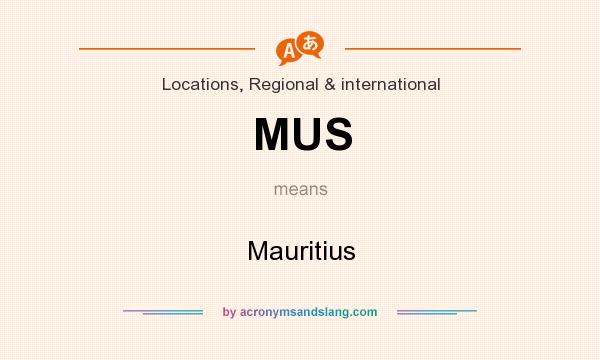 What does MUS mean? It stands for Mauritius