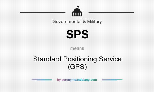 What does SPS mean? It stands for Standard Positioning Service (GPS)