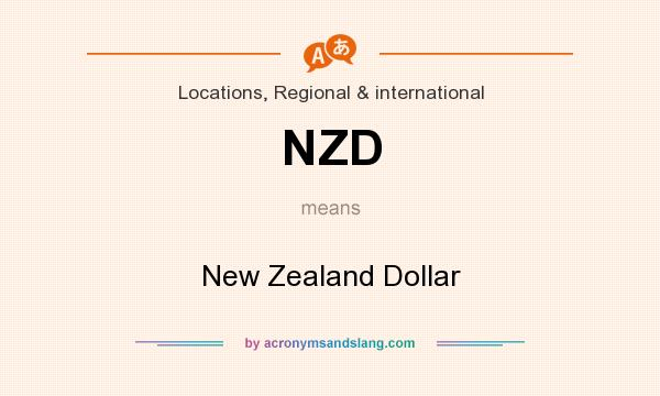 What does NZD mean? It stands for New Zealand Dollar