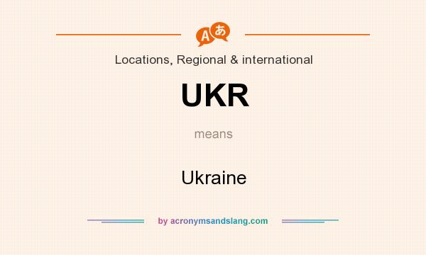 What does UKR mean? It stands for Ukraine