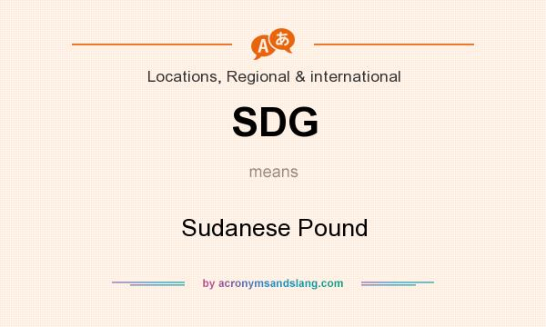 What does SDG mean? It stands for Sudanese Pound
