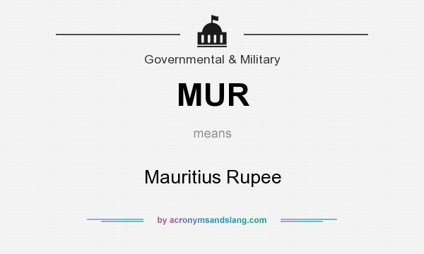 What does MUR mean? It stands for Mauritius Rupee