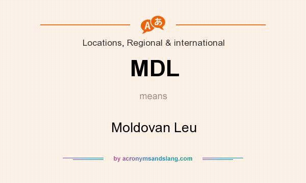 What does MDL mean? It stands for Moldovan Leu