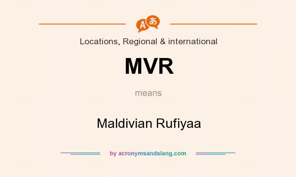 What does MVR mean? It stands for Maldivian Rufiyaa