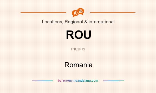 What does ROU mean? It stands for Romania