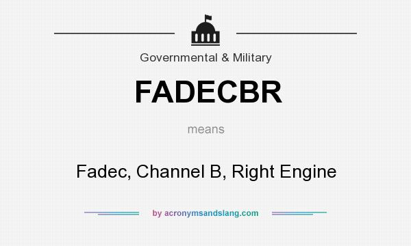What does FADECBR mean? It stands for Fadec, Channel B, Right Engine