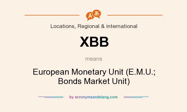 What does XBB mean? It stands for European Monetary Unit (E.M.U.; Bonds Market Unit)