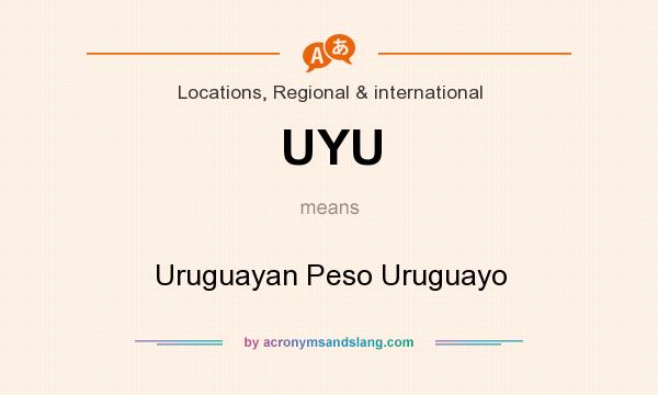 What does UYU mean? It stands for Uruguayan Peso Uruguayo