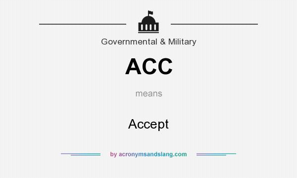 What does ACC mean? It stands for Accept