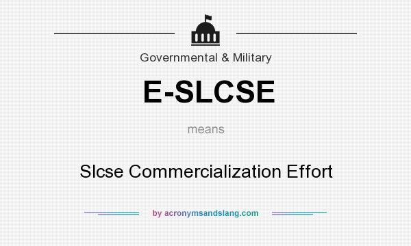 What does E-SLCSE mean? It stands for Slcse Commercialization Effort