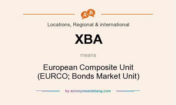 What does XBA mean? It stands for European Composite Unit (EURCO; Bonds Market Unit)