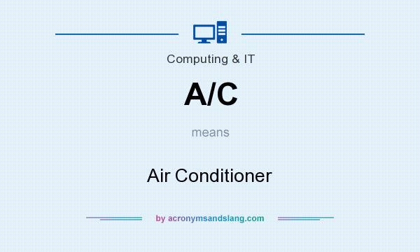 What does A/C mean? It stands for Air Conditioner
