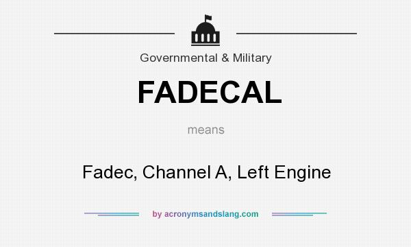 What does FADECAL mean? It stands for Fadec, Channel A, Left Engine