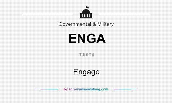 What does ENGA mean? It stands for Engage