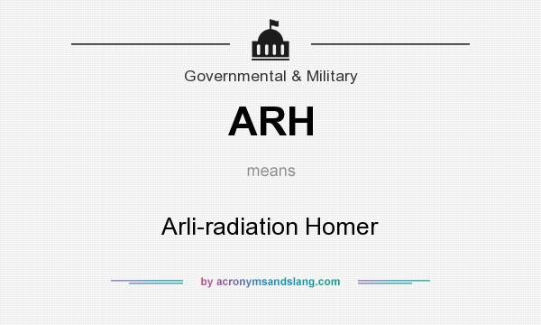 What does ARH mean? It stands for Arli-radiation Homer