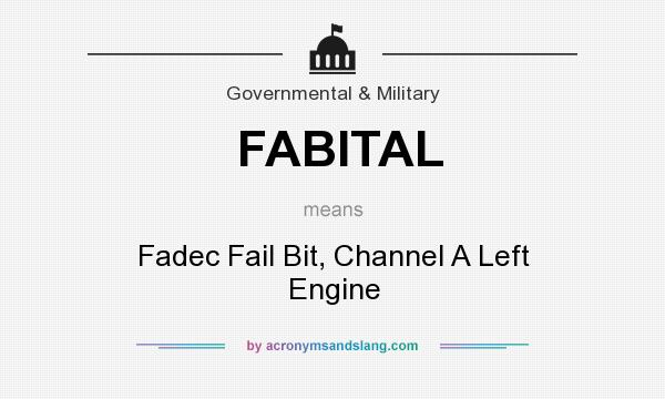 What does FABITAL mean? It stands for Fadec Fail Bit, Channel A Left Engine