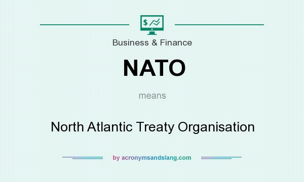 What does NATO mean? It stands for North Atlantic Treaty Organisation