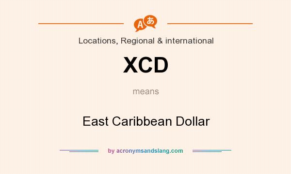 What does XCD mean? It stands for East Caribbean Dollar