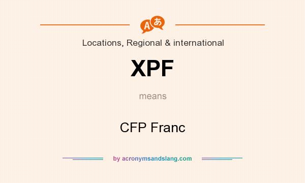 What does XPF mean? It stands for CFP Franc
