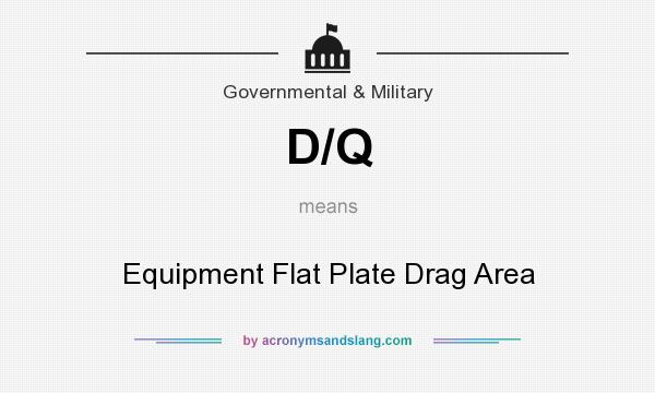 What does D/Q mean? It stands for Equipment Flat Plate Drag Area