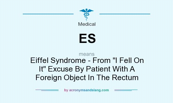 What does ES mean? It stands for Eiffel Syndrome - From