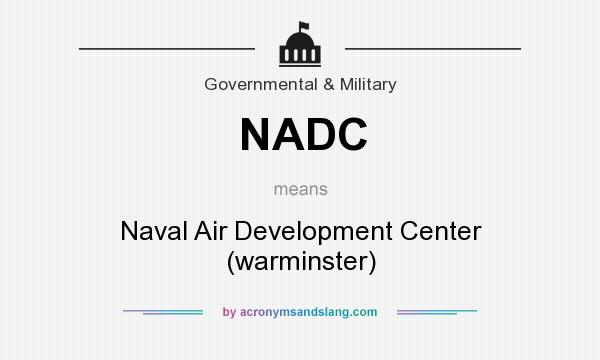 What does NADC mean? It stands for Naval Air Development Center (warminster)