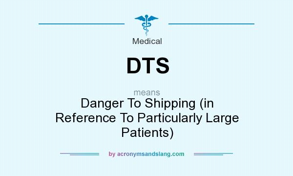 What Are Dts >> Dts Danger To Shipping In Reference To Particularly Large