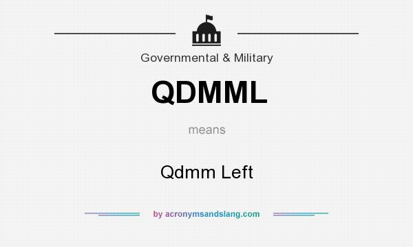 What does QDMML mean? It stands for Qdmm Left