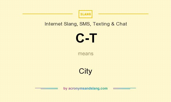 What does C-T mean? It stands for City