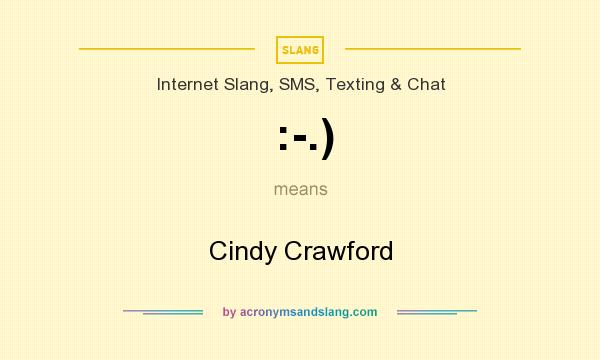 What does :-.) mean? It stands for Cindy Crawford