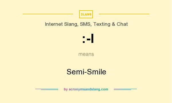 What does :-I mean? It stands for Semi-Smile