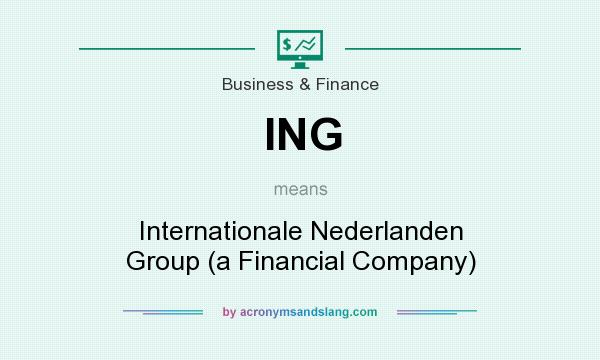 What does ING mean? It stands for Internationale Nederlanden Group (a Financial Company)