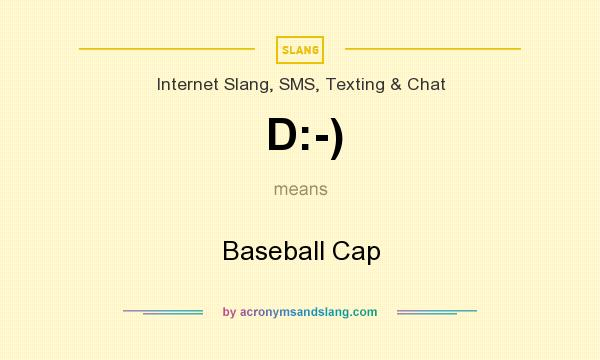 What does D:-) mean? It stands for Baseball Cap