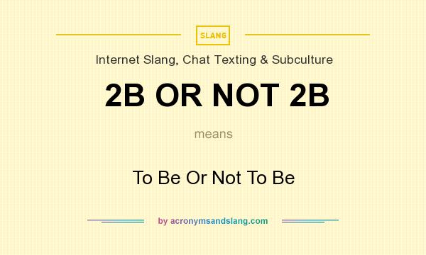 2b or not 2b Synopsis: david crystal's 2b or not 2bdiscusses the many implications of new texting technologies crystal focuses on three major topics throughout this piece—texting language, the consequences of texting on literacy, and the creative potential of texting.