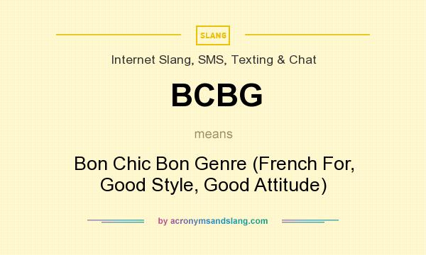 What does BCBG mean? It stands for Bon Chic Bon Genre (French For, Good Style, Good Attitude)
